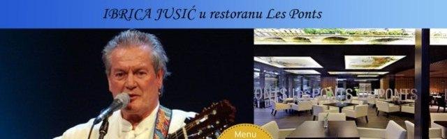 Ibrica Jusić u restoranu Les Ponts - Srijeda 23.01.!